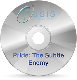 Pride:  The Subtle Enemy