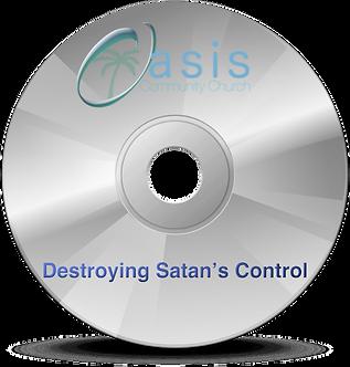 Destroying Satan's Control