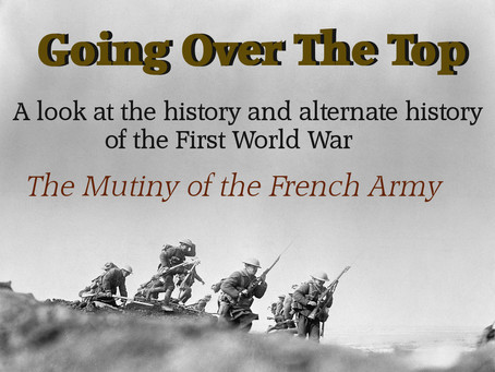 Going Over The Top: The Mutiny of the French Army