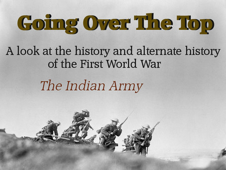 Going Over The Top: The Indian Army