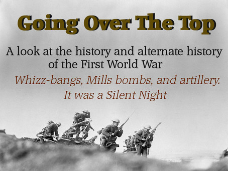Going Over The Top: Whizz-bangs, Mills bombs, and artillery. It was a Silent Night