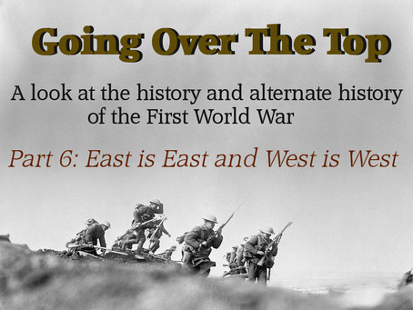 Going Over The Top: East is East and West is West