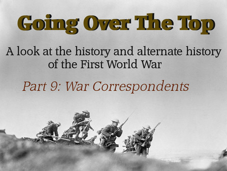 Going Over The Top: War Correspondents