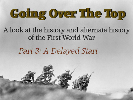 Going Over The Top: A Delayed Start