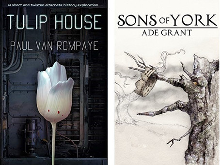 Review - Alternate History Shorts: Tulip House (Paul van Rompaye) and Sons of York (Ade Grant)