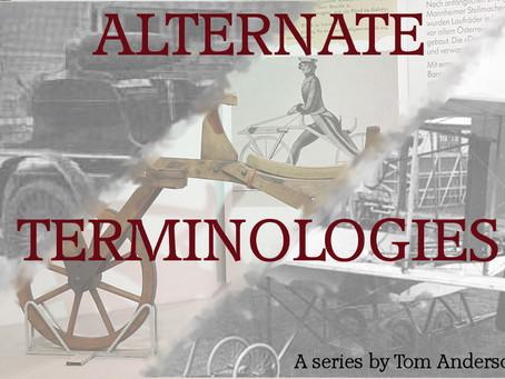 Alternate Terminologies: Celeripedes, Selfmovers and Aerodromes