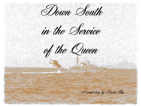 Serial Saturday: Down South in the Service of the Queen - Chapter the Eighth