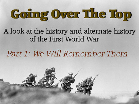Going Over The Top: We Will Remember Them