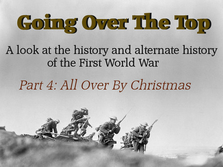 Going Over The Top: All Over By Christmas