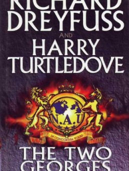Ryan's Reviews: The Two Georges, by Harry Turtledove and Richard Dreyfuss