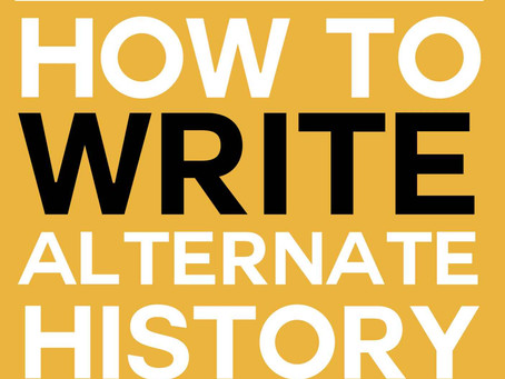 NEW RELEASE: How to write Alternate History