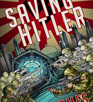Review: Saving Hitler - An Alternate History Time Travel Adventure by Ian James