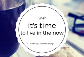 Why It's Time To Live In The Now
