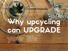 Why Upcycling Can Upgrade Your Life