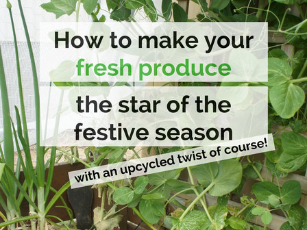 How To Make Your Fresh Produce The Star Of The Festive Season