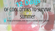 12 Days of Cool Drinks to Survive Summer: from iced tea to a sneaky wine slushie!