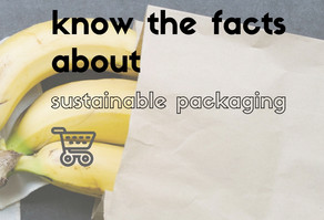 Know The Facts About Sustainable Packaging
