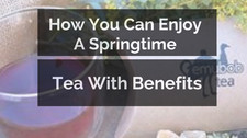 How You Can Enjoy A Springtime Tea With Benefits