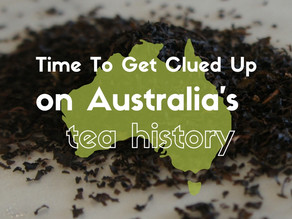 Time To Get Clued Up On Australia's Tea History