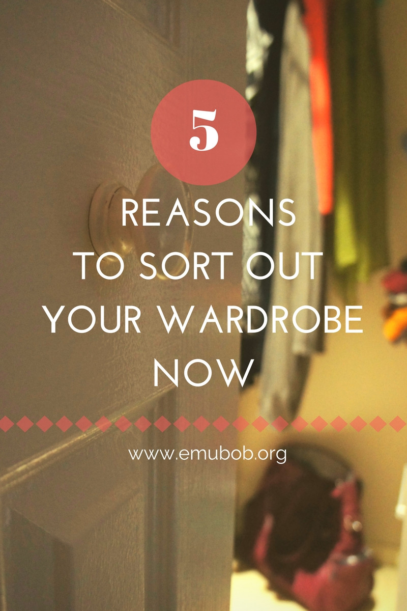 5 Reasons To Sort Out Your Wardrobe Now