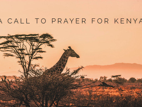 A Call to Prayer for Kenya