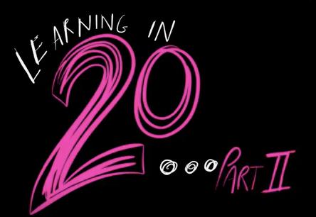 Learning in 20 – Part II