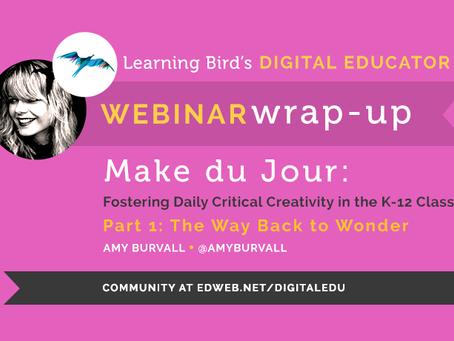 Make Du Jour: Learning Bird Webinar and Blog Posts