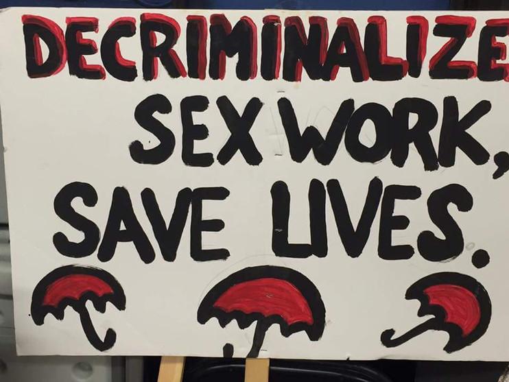 Decriminalize Sex Work. Save Lives.