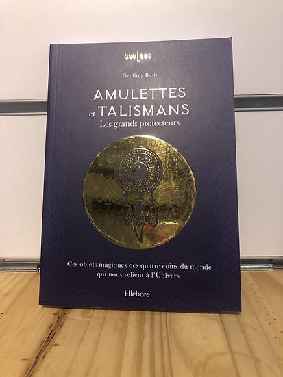 Amulettes et talismans les grands protecteurs