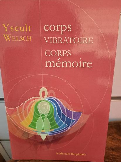 Corps vibratoire, corps mémoire