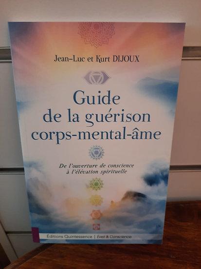 Guide de la guérison corps - mental - âme
