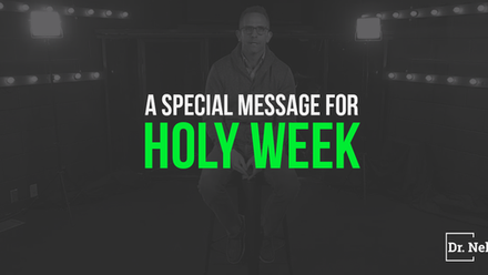 A Special Message For Holy Week