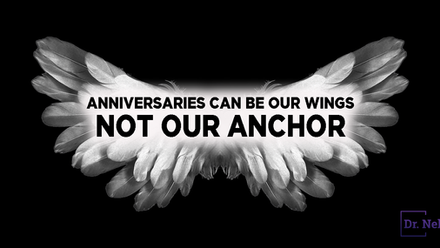 Anniversaries can be our wings & not our anchor, and I'm not talking about marriage