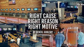 Right Cause, Right Reason, Right Motive…