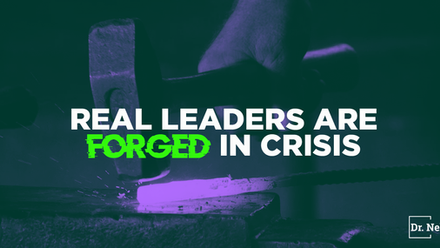 Real Leaders Are Forged in Crisis