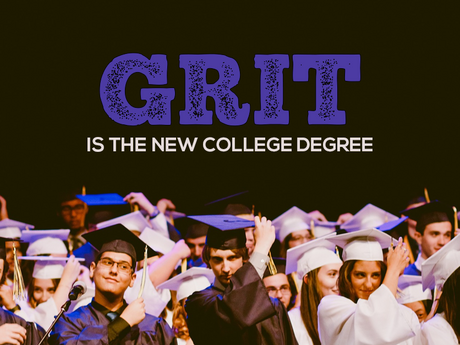 Grit Is The New College Degree