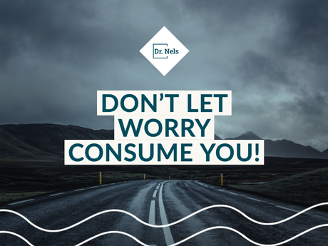 Don't Let Worry Consume You