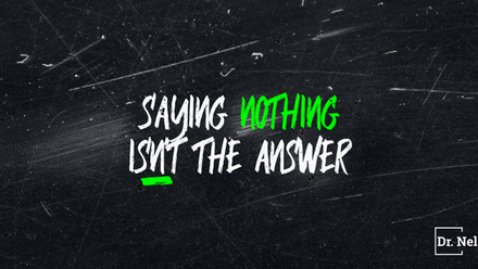 Saying Nothing Isn't The Answer