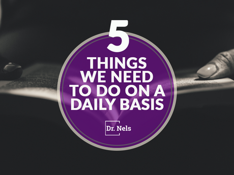 5 Things We Need To Do On A Daily Basis