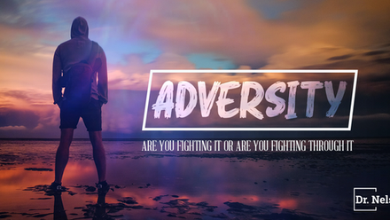 Adversity, Are You Fighting It or Are You Fighting Through It?
