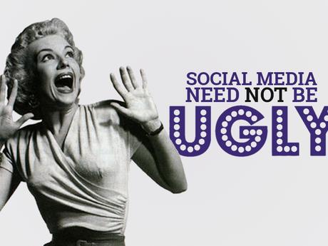 Social Media Need Not Be Ugly