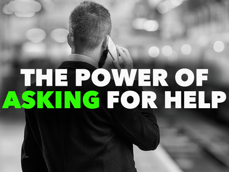 The Power Of Asking For Help