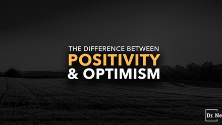 The difference between Postivity and Optimism