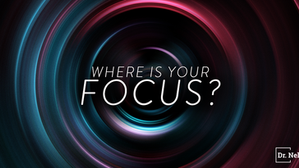 Where Is Your Focus?