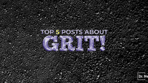 Our Top 5 Posts About Grit!