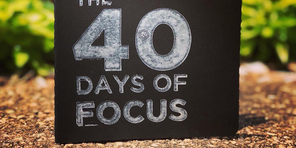 40 Days of Focus