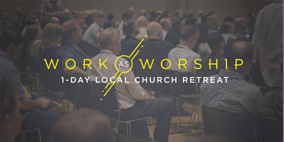 Work as Worship Church Retreat