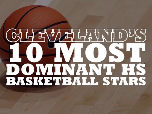 Cleveland's 10 Most Dominant HS Basketball Stars