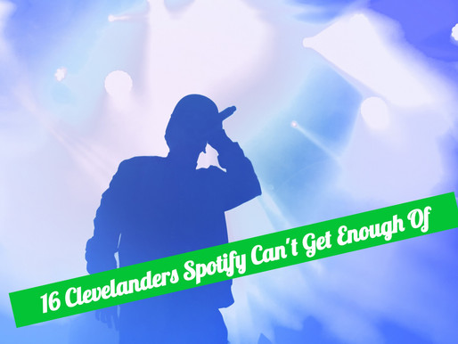 16 Clevelanders Spotify Can't Get Enough Of