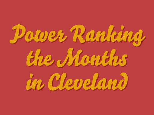 Power Ranking Cleveland's Months
